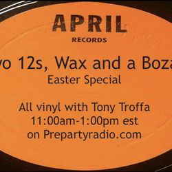 Two 12s, Wax and a Bozak Show all vinyl with Tony Troffa