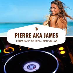 From Paris to Ibiza n°43 - Pierre aka James