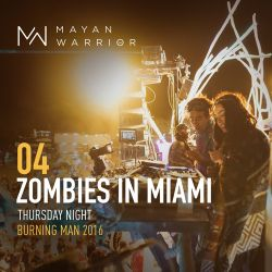 Zombies in Miami - Mayan Warrior - Thursday Night - Burning Man - 2016