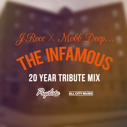 J. Rocc x Mobb Deep - 'The Infamous' 20 Year Tribute Mix
