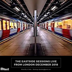 The Eastside Sessions Live From London - Dec 2018