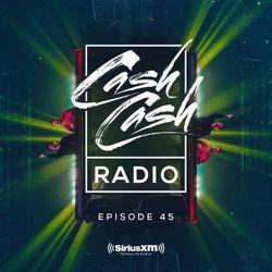 Cash Cash Radio episode 45