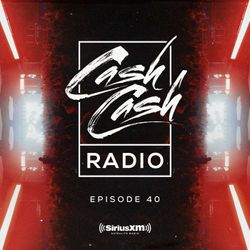 Cash Cash Radio episode 40