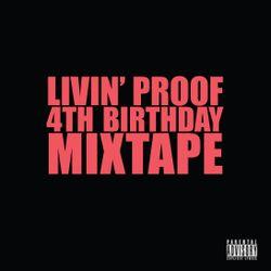 Livin' Proof: 4th Birthday Mix