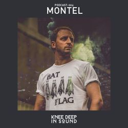 Knee Deep In Sound Podcast 004 - Montel