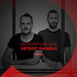 On Rotation: Episode 008 with Detroit Swindle