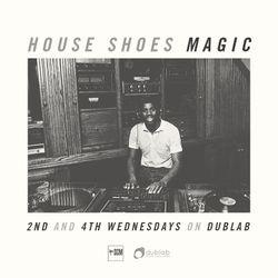HOUSE SHOES - MAGIC (1.27.16) dublab.com