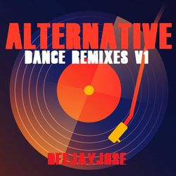 Alternative Dance Remixes v1 by deejayjose