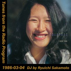 Tunes from the Radio Program, DJ by Ryuichi Sakamoto, 1986-03-04 (2019 Compile)