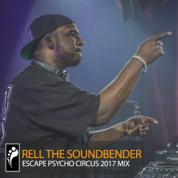 Rell The Soundbender - Escape: Psycho Circus 2017 Mix