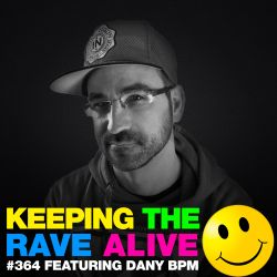 Keeping The Rave Alive Episode 364 feat. Dany BPM