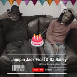 Official D&B Show / Mi-Soul Radio / Bailey Birthday Beats / 22-05-2020