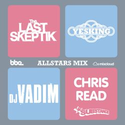 BBE Allstars: DJ Vadim / Chris Read / The Last Skeptik / Yesking