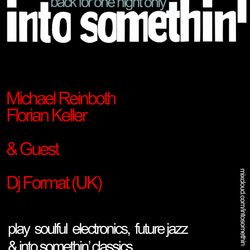 Into Somethin' 21st Birthday set w. Florian Keller & Dj Format