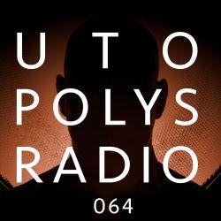 Utopolys Radio 064 - Uto Karem Live from Tanzhaus West, Frankfurt (DE)