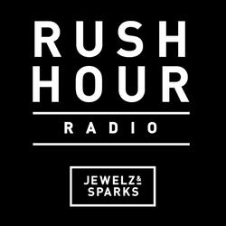 Jewelz & Sparks - Rush Hour Radio #098
