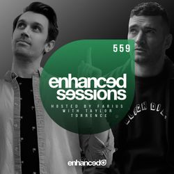Enhanced Sessions 559 w/ Taylor Torrence - Hosted by Farius