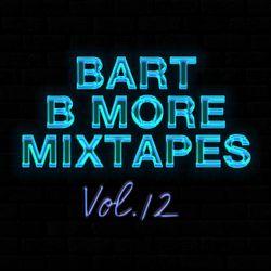 Bart B More Mixtapes Vol. 12