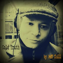 """""""Cold Truth"""" -  Exclusive Guest Session by Jeff Chill (The Mixologist)"""