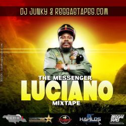 DJJUNKY - LUCIANO (THE MESSENGER) MIXTAPE