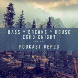 Bass, Breaks & House : Podcast (#Ep23)