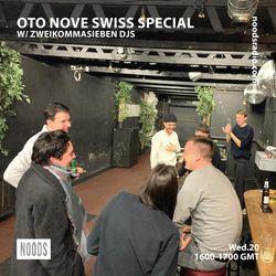 Oto Nove Swiss Special w/ Zweikommasieben DJs: 20th February '19