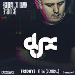 DJ-X Globalization Mix Episode 33
