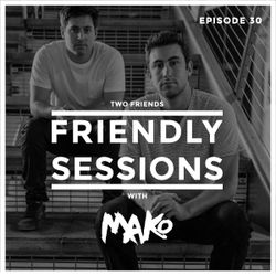2F Friendly Sessions, Ep. 30 (Includes Mako Guest Mix)