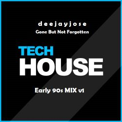 Gone But Not Forgotten Tech-House Mix v1 by deejayjose