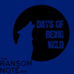 Catalepsia (Days of Being Wild) - The Ransom Note Mix