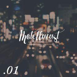 DJ MoCity - #motellacast E01 - 06-05-2015