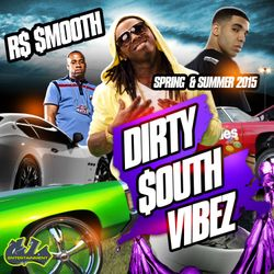 Dirty South Vibez (Spring/Summer 2015) [Mixed by R$ $mooth]