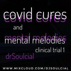 Covid Cures and Mental Melodies