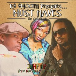 "Jump Up Groovy Soca Mix - Mixed by R$ $mooth (from the ""Must Haves"" collection)"