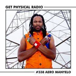 Get Physical Radio #338 (Guestmix by Aero Manyelo)