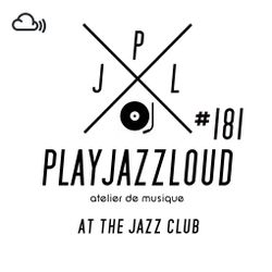 PJL sessions #181 [at the jazz club]