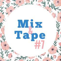 Mix&Tape #7
