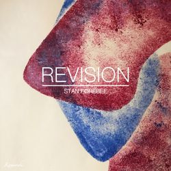 Stan Forebee - Revision (EP Mix)
