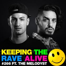 Keeping The Rave Alive Episode 266 featuring The Melodyst