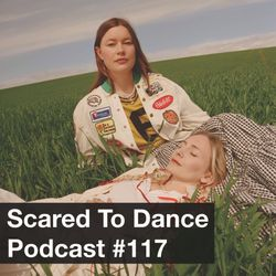 Scared To Dance Podcast #117