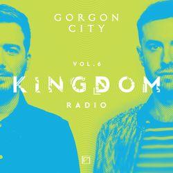 Gorgon City KINGDOM Radio 006