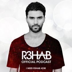 R3HAB - I NEED R3HAB 230