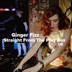 Ginger Fizz - Straight From The Play Box