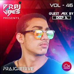 PrajGressive Vol46 #Guest mix by DEEP_A #08/05/2020