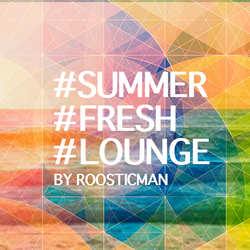 Summer Fresh Lounge & Roosticman - Dr Funk