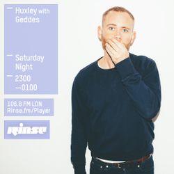 RINSE FM Show Huxley w/ Geddes 15th August 2015