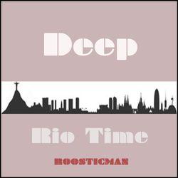 Deep Rio Time & Roosticman