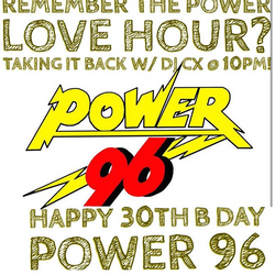"""Power 96  """"30th Year Anniversary""""- Love Hour Mix By DJ CX"""
