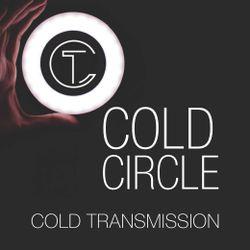 "COLD TRANSMISSION presents ""COLD CIRCLE"" 18.11.18 (no. 49)"