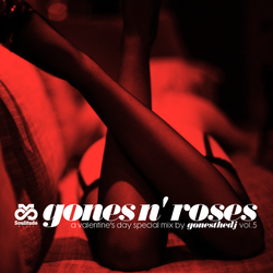 GONES N' ROSES VOL.5 (A Valentine's Day Special Mix)